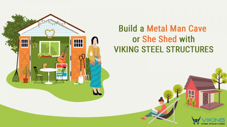 Build A Metal Man Cave or She Shed with Viking Steel Structures