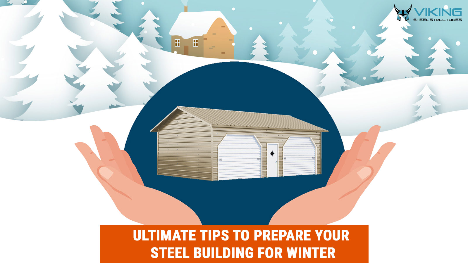 Ultimate Tips to Prepare Your Steel Building for Winter
