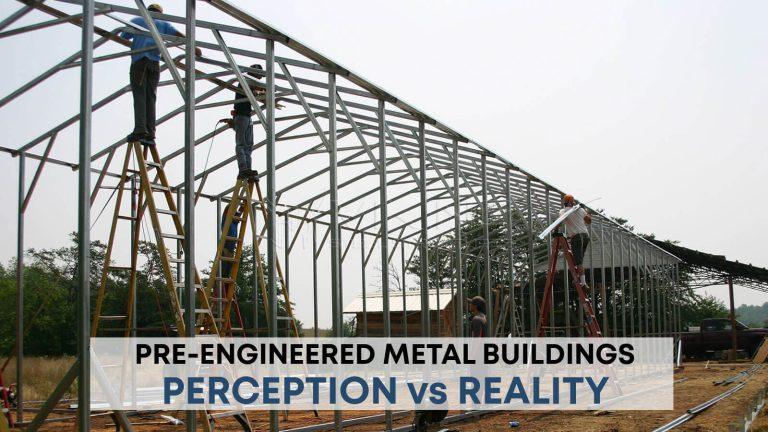 Pre-Engineered Metal Buildings Perception Vs. Reality