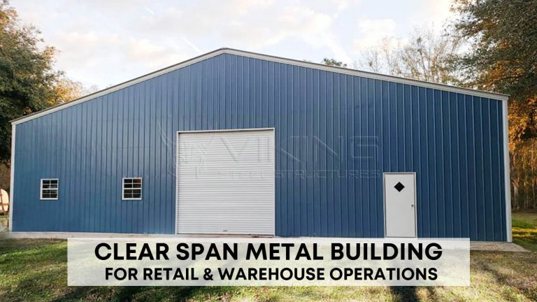 Clear Span Metal Building for Retail & Warehouse Operations