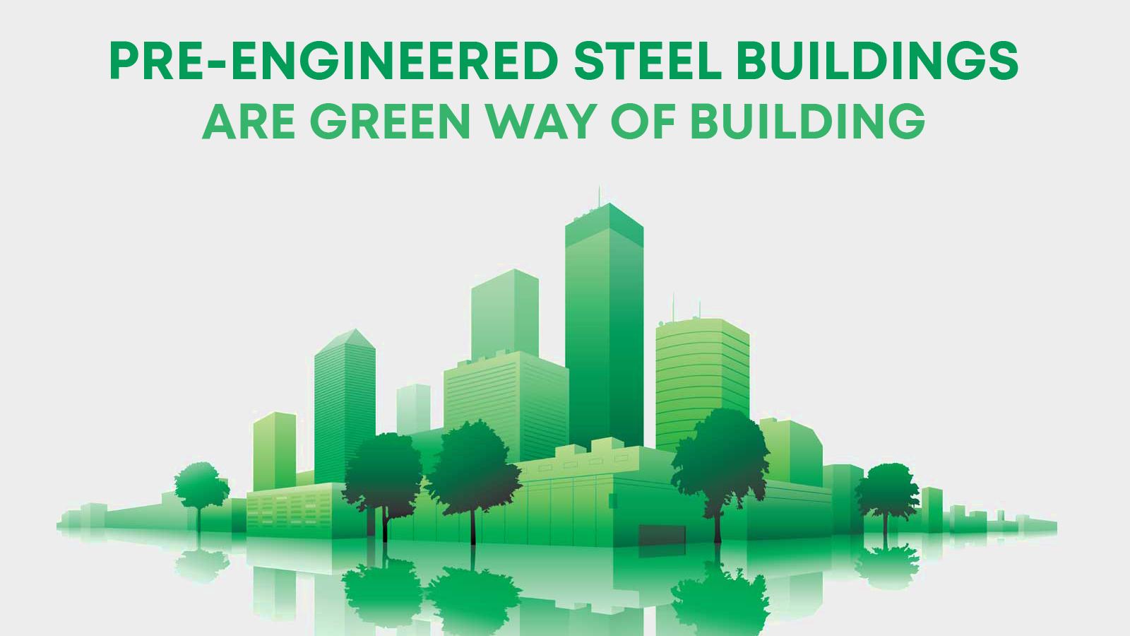 pre-engineered-steel-buildings-are-green-way-of-building