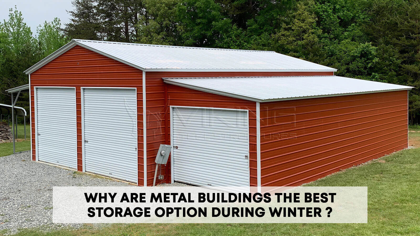 Why Are Metal Buildings the Best Storage Option During Winter?