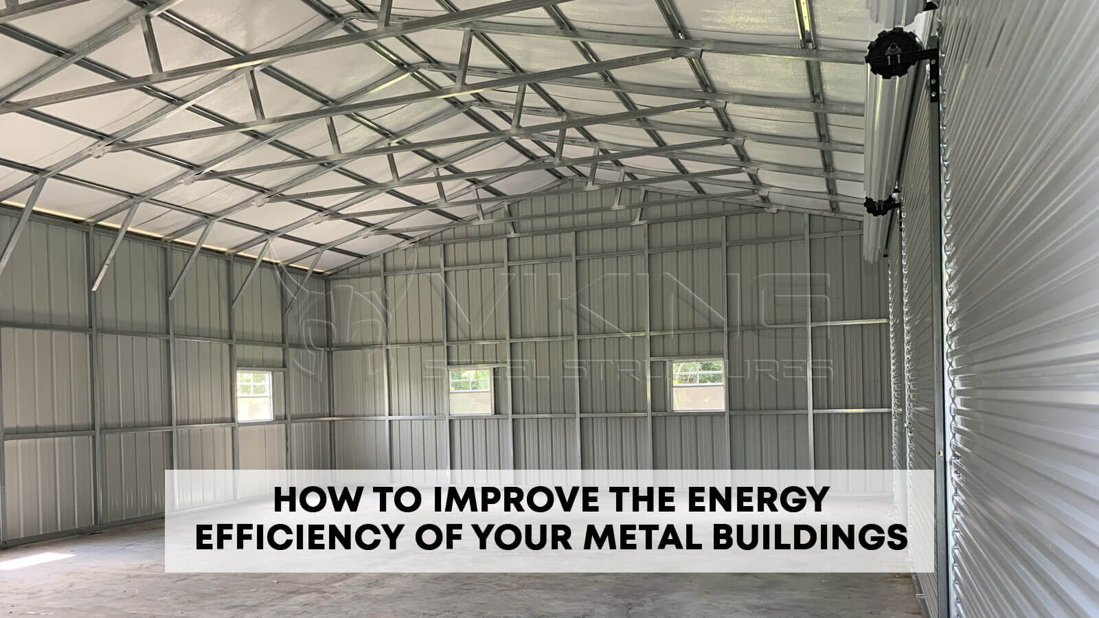 How to Improve the Energy Efficiency of Your Metal Buildings