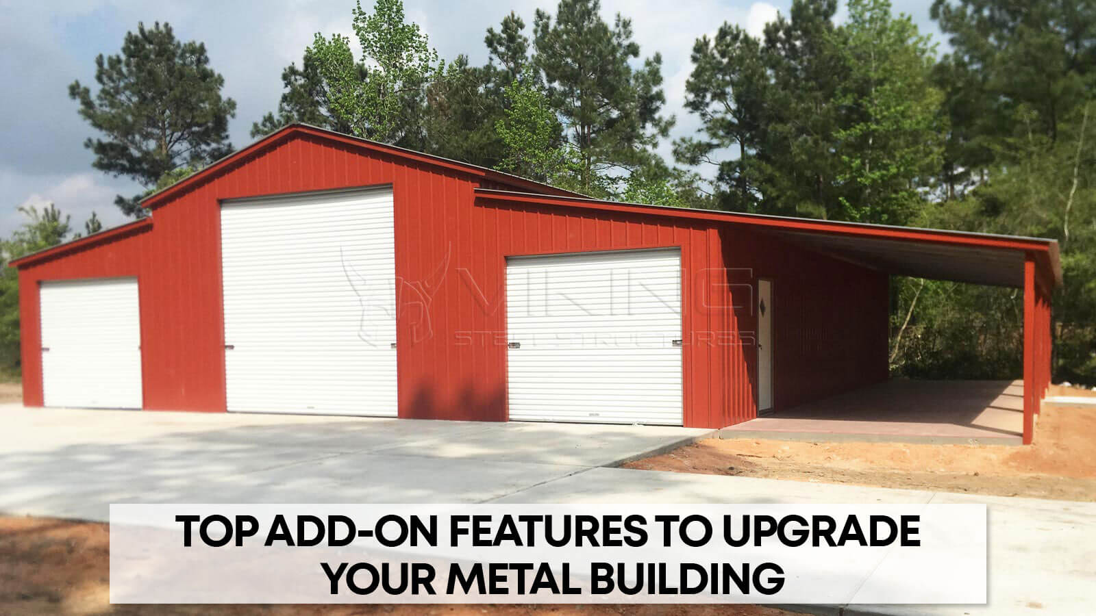Top Add-On Features to Upgrade Your Metal Building