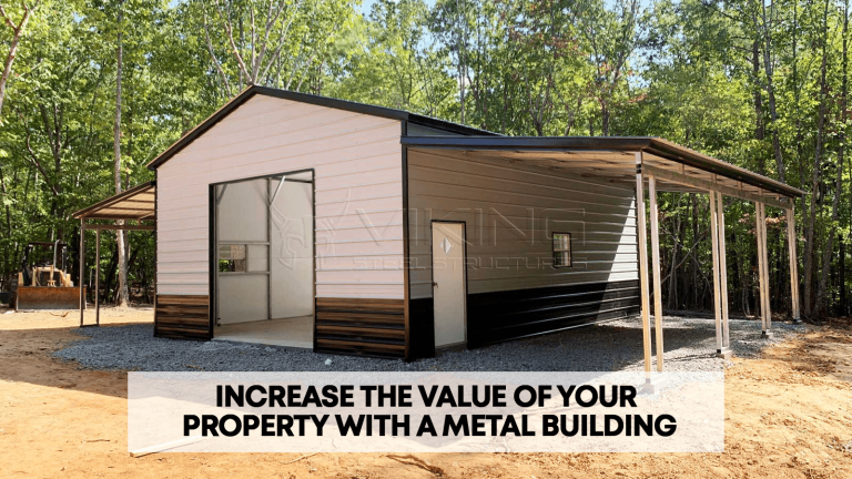 Increase the Value of Your Property with a Metal Building