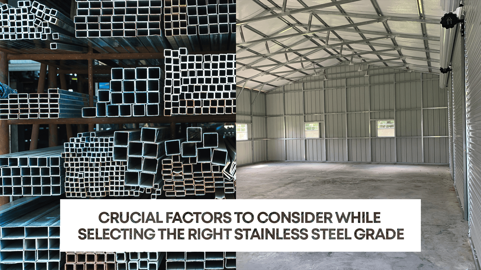 Factors to Consider While Selecting the Right Stainless Steel Grade