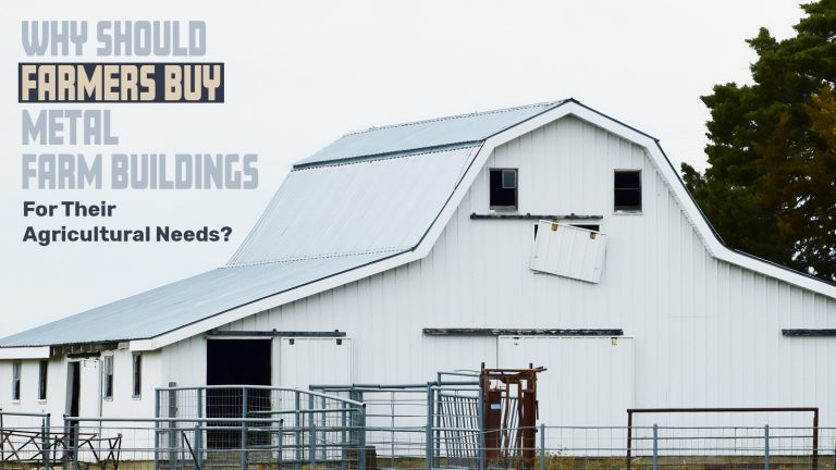 Why Should Farmers Buy Metal Farm Buildings for Their Agricultural Needs?