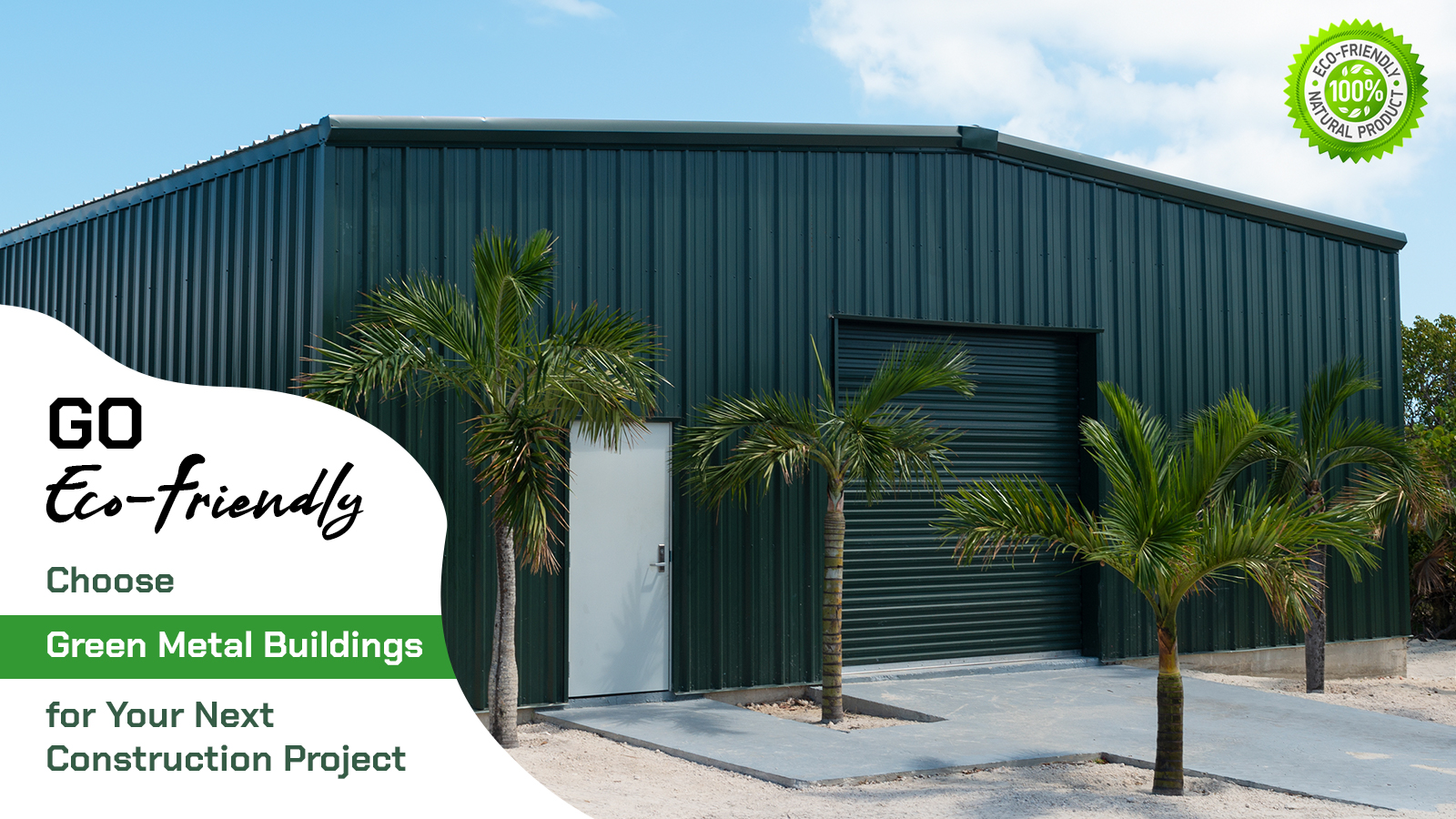 Be Eco-Friendly by Choosing Green Metal Buildings for Your Next Construction Project