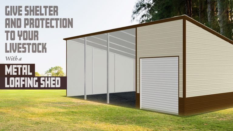 Give Shelter And Protection To Your Livestock with a Metal Loafing Shed